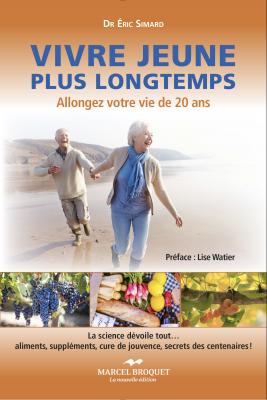 Livre vivre jeune plus longtemps : Allongez votre vie de 20 ans